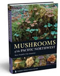 Mushrooms of the Pacific Northwest cover